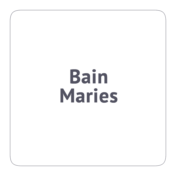 Bain Maries