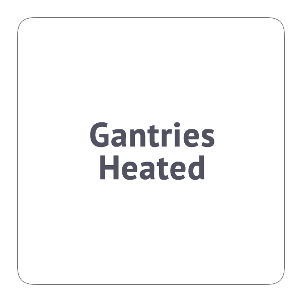 Gantries Heated