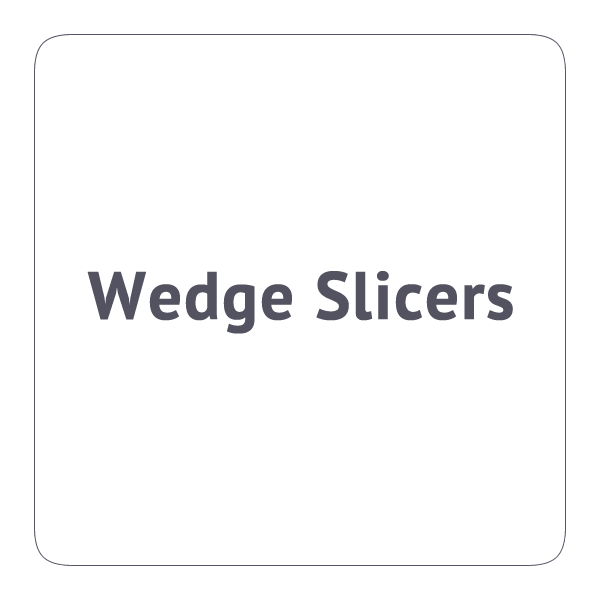 Wedge Slicers